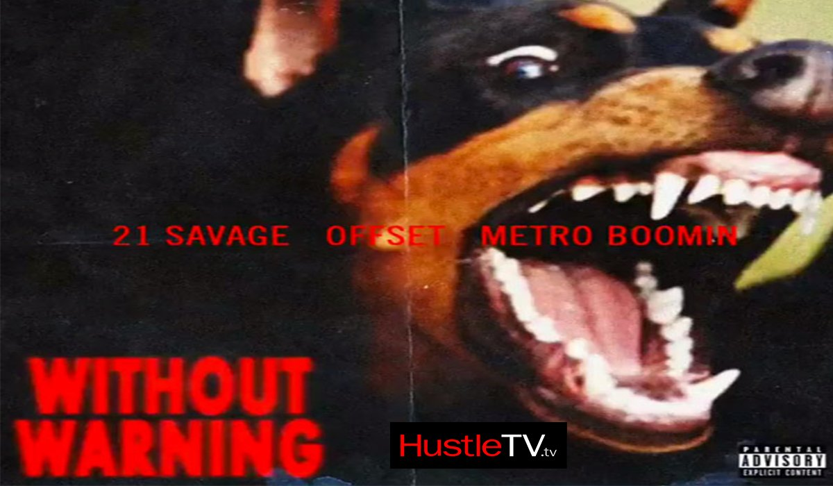 Issa Surprise Metro Boomin Offset 21 Savage Unleash Without Warning Album www.HustleTV.tv DJ Hustle